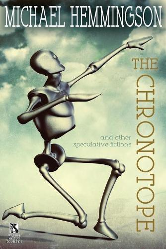 The Chronotope and Other Speculative Fictions / Poison from a Dead Sun: A Science Fiction Tale (Wildside Double #32) (Paperback)