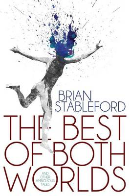 The Best of Both Worlds and Other Ambiguous Tales (Paperback)