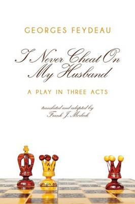 I Never Cheat on My Husband: A Play in Three Acts (Paperback)