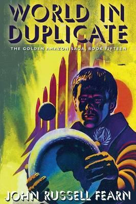 World in Duplicate: The Golden Amazon Saga, Book Fifteen (Paperback)