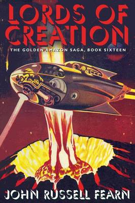 Lords of Creation: The Golden Amazon Sage, Book Sixteen (Paperback)