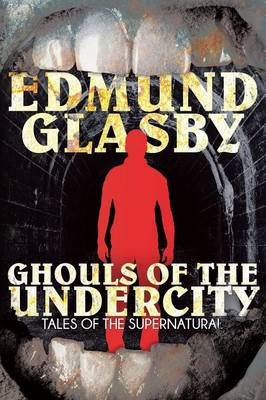 Ghouls of the Undercity (Paperback)