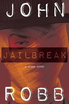 Jailbreak: A Crime Novel (Paperback)