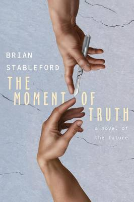 The Moment of Truth: A Novel of the Future (Paperback)