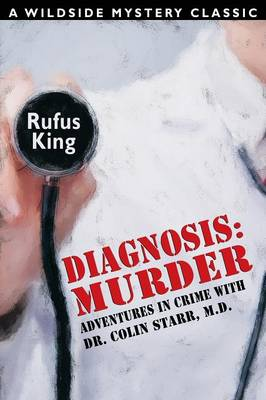 Diagnosis: Murder -- Adventures in Crime with Dr. Colin Starr, M.D. (Paperback)
