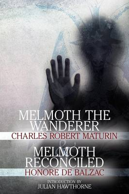 Melmoth the Wanderer and Melmoth Reconciled (Paperback)