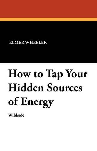 How to Tap Your Hidden Sources of Energy (Paperback)