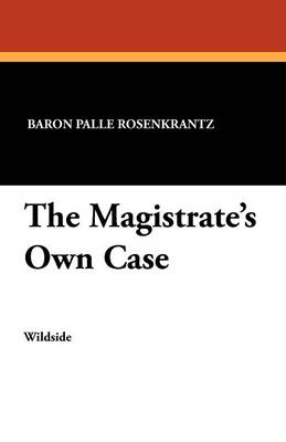 The Magistrate's Own Case (Paperback)
