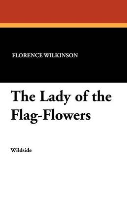 The Lady of the Flag-Flowers (Paperback)