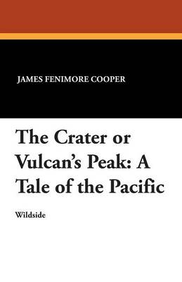 The Crater or Vulcan's Peak: A Tale of the Pacific (Paperback)