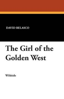 The Girl of the Golden West (Paperback)