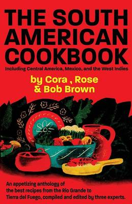 The South American Cook Book, Including Central America, Mexico, and the West Indies (Paperback)