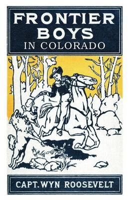The Frontier Boys in Colorado, or Captured by Indians (Paperback)