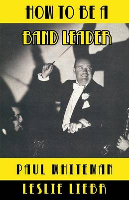 How to Be a Band Leader (Paperback)