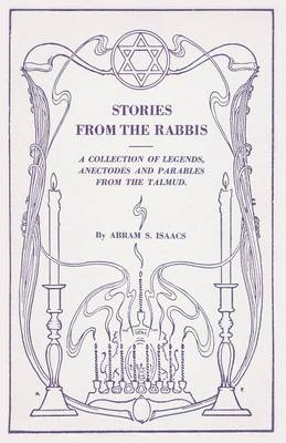 Stories from the Rabbis: A Collection of Legends, Anecdotes and Parables from the Talmud (Paperback)