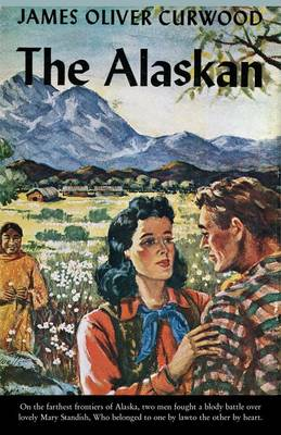 The Alaskan: A Novel of the North (Paperback)