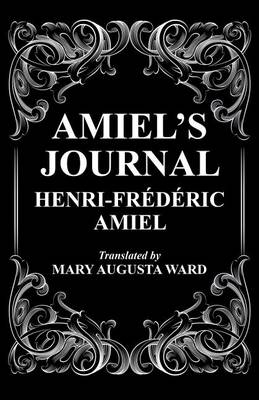 Amiel's Journal: The Journal Intime of Henri Frederic Amiel (Paperback)