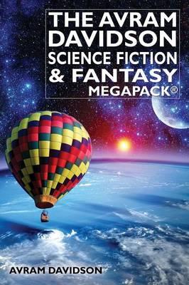 The Avram Davidson Science Fiction & Fantasy Megapack(r) (Paperback)