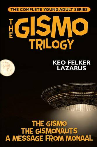 The Gismo Trilogy: The Complete Young Adult Series (Paperback)