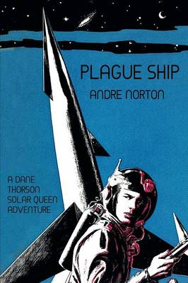 Plague Ship: A Dane Thorson Solar Queen Adventure (Paperback)