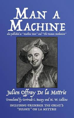 Man a Machine (Also Published as Machine Man and the Human Mechanism) (Hardback)
