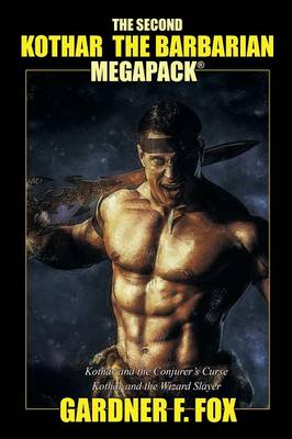 The Second Kothar the Barbarian Megapack(r): 2 Sword and Sorcery Novels (Paperback)