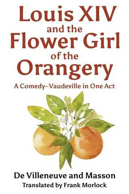 Louis XIV and the Flower Girl of the Orangery (Paperback)