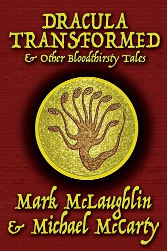 Dracula Transformed & Other Bloodthirsty Tales (Paperback)