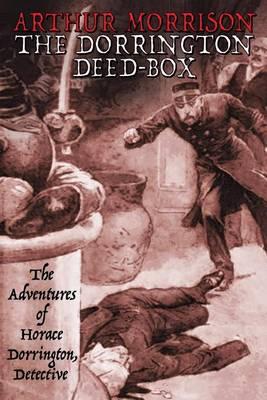 The Dorrington Deed-Box: The Adventures of Horace Dorrington, Detective (Paperback)