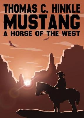 Mustang: A Horse of the West (Paperback)