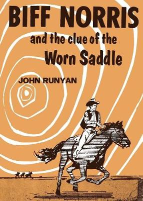 Biff Norris and the Clue of the Worn Saddle (Paperback)