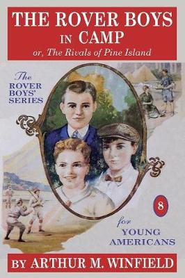 The Rover Boys in Camp: Or, the Rivals of Pine Island (Paperback)