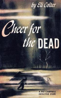 Cheer for the Dead: A Pat Campbell Detective Story (Paperback)