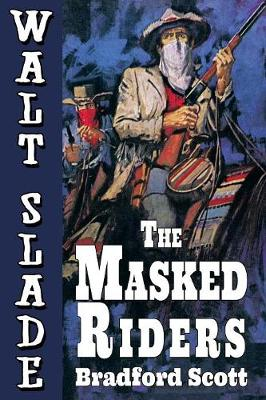 The Masked Riders: A Walt Slade Western (Paperback)