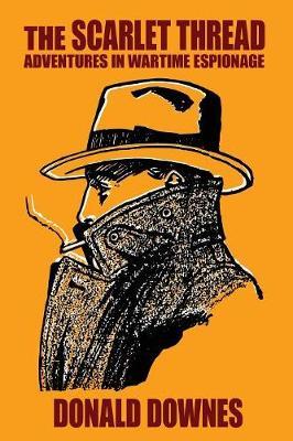 The Scarlet Thread: Adventures in Wartime Espionage (Paperback)