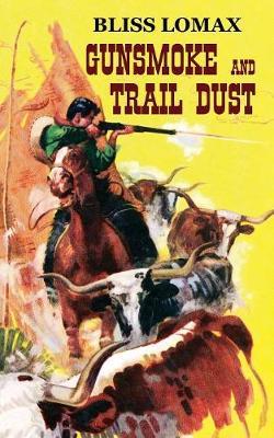 Gunsmoke and Trail Dust (Paperback)
