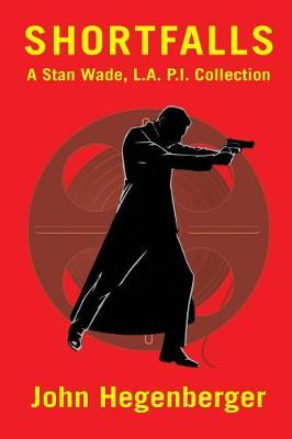 Shortfalls: A Stan Wade L.A. P.I. Collection (Paperback)