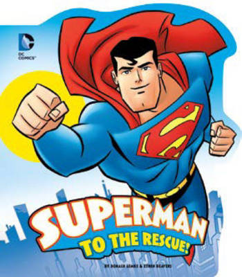 Superman to the Rescue! - DC Comics Classics Library (Board book)