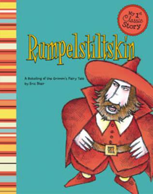 Rumpelstiltskin - My 1st Classic Story: Retelling Aesop (Paperback)