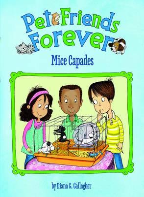 Mice Capades - Pet Friends Forever (Paperback)