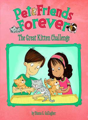 The Great Kitten Challenge - Pet Friends Forever (Paperback)