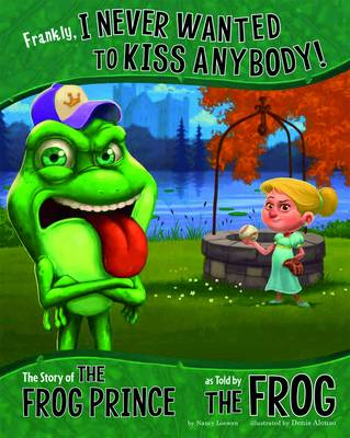 Frankly, I Never Wanted to Kiss Anybody!: The Story of the Frog Prince as Told by the Frog - Other Side of the Story (Board book)