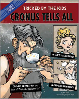 Cronus Tells All: Tricked by the Kids - Other Side of the Myth (Hardback)