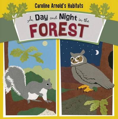 A Day and Night in the Forest - Caroline Arnold's Habitats (Paperback)
