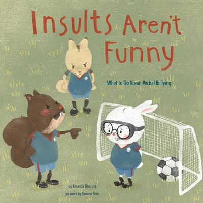 Insults Aren't Funny: What to Do about Verbal Bullying - No More Bullies (Paperback)