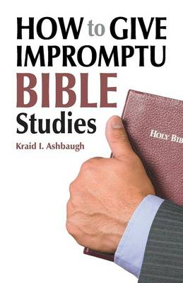 How to Give Impromptu Bible Studies (Paperback)