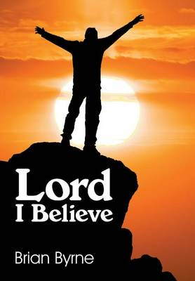 Lord I Believe (Paperback)