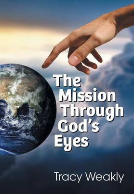 The Mission Through God's Eyes (Paperback)