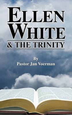 Ellen White and the Trinity (Paperback)
