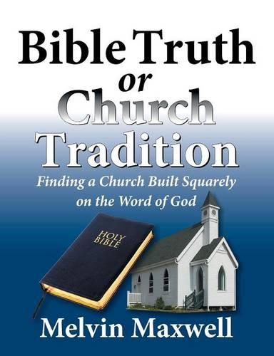 Bible Truth or Church Tradition (Paperback)